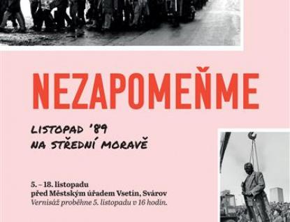 """Odstartovala výstava """"Nezapomeňme – listopad 89 na střední Moravě"""""""