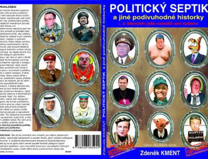 Politický septik a jiné podivuhodné historky - kniha o českých politicích