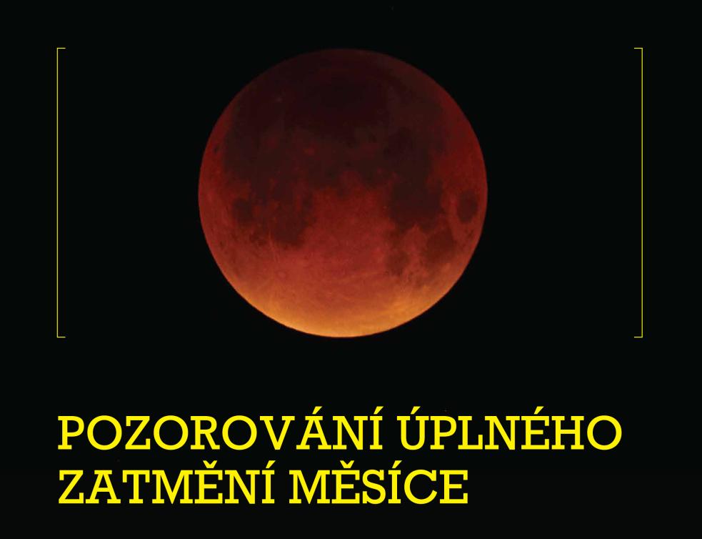 Hvězdárna Vsetín zve na úplné zatmění Měsíce