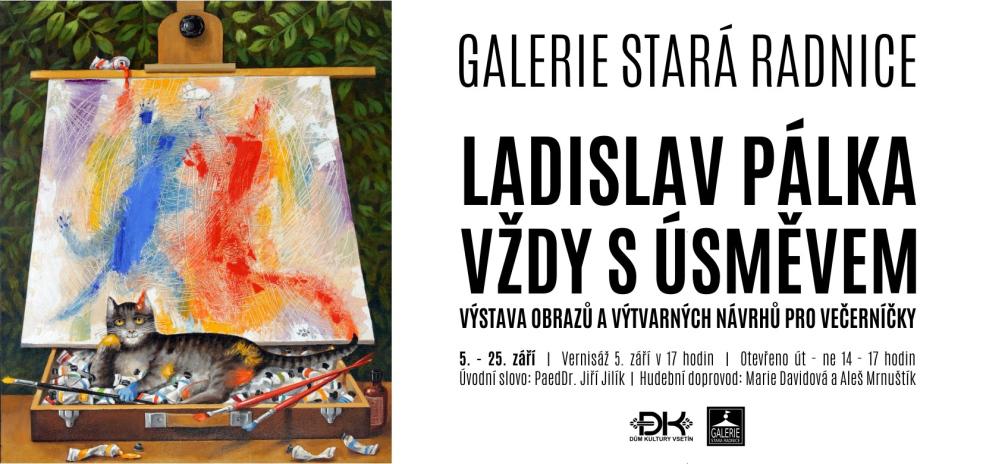 Galerie Stará radnice představí zlínského výtvarníka Ladislava Pálku