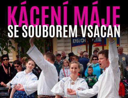 Kácení vsetínské májky se souborem Vsacan proběhne v rámci farmářského trhu