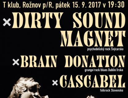 Bigbít v Rožnově: Dirty Sound Magnet, Cascabel a Brain Donation